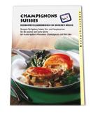 """Broschüre: """"Champignons Suisses - besondere Leckerbissen in unserer Küche"""""""