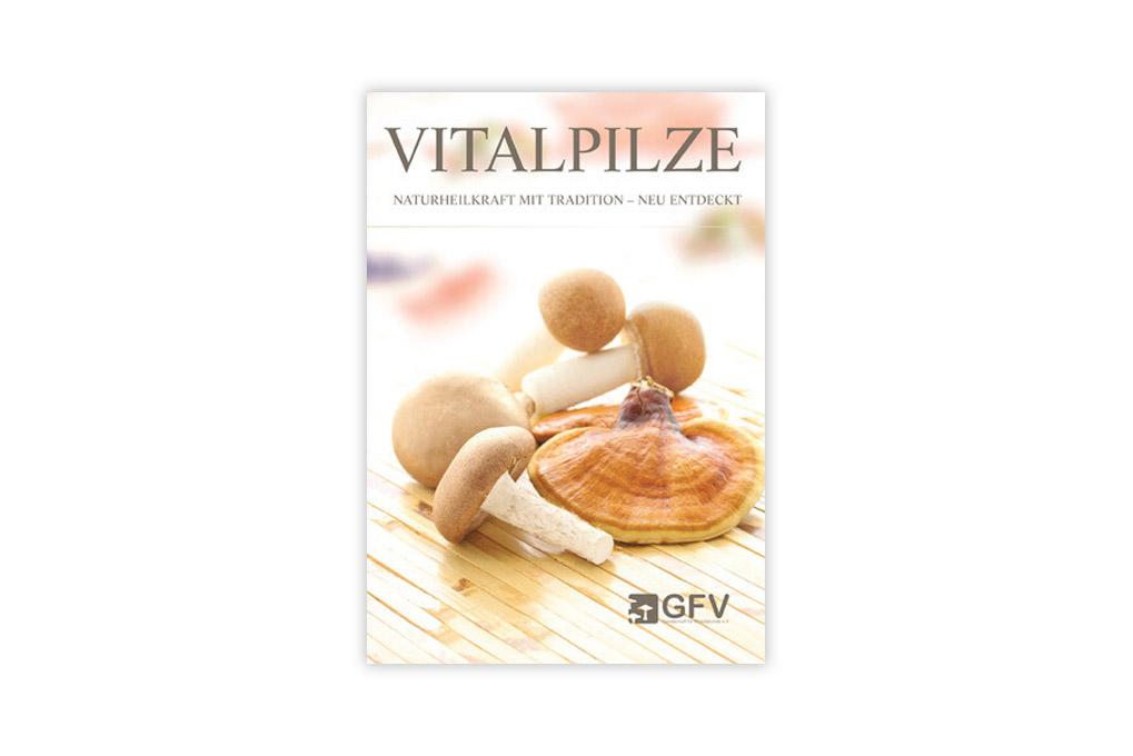 """""""Vitalpilze - Naturheilkraft mit Tradition – neu entdeckt"""" Überarbeitete Neuauflage"""